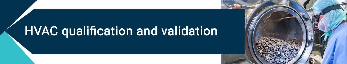 HVAC qualification and validation